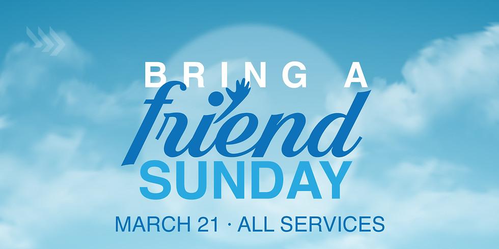 Bring A Friend Sunday