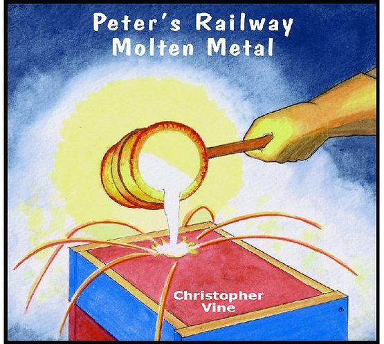 Peter's Railway Molten Metal