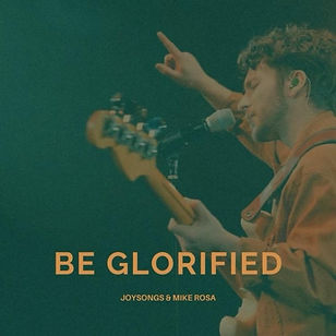 be glorified.jpg