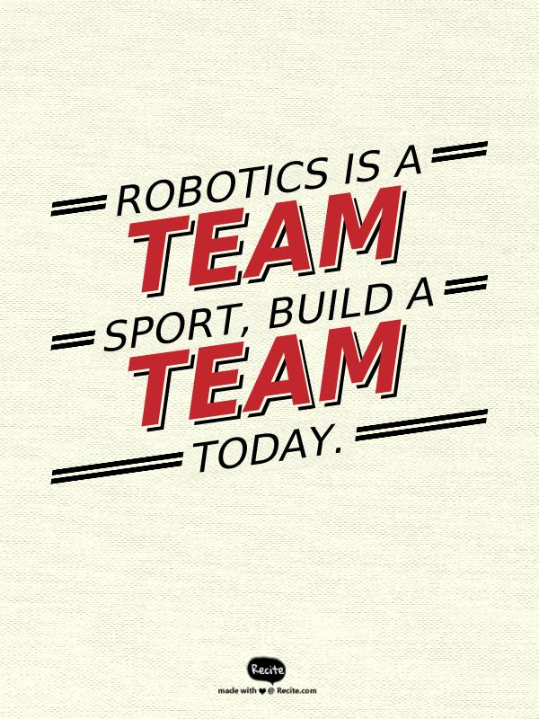 Robotics club is a team sport