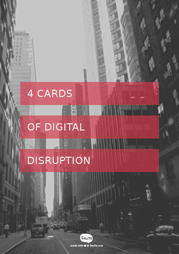 4 cards of digital disruption today?