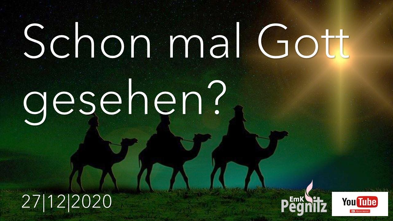 2020-12-27 Gott gesehen