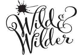 Wild & Wilder.png