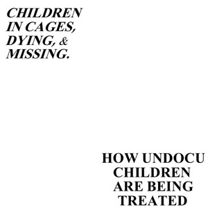 Children in cages, dying, and missing.