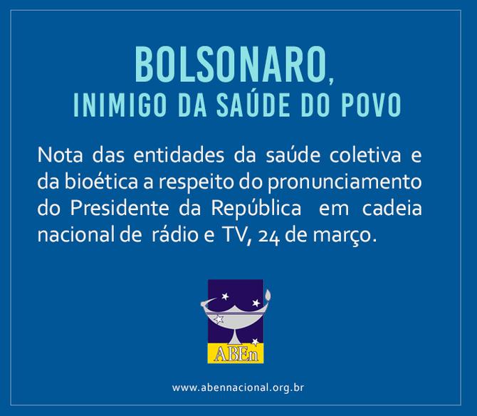 Bolsonaro, inimigo da saúde do povo.
