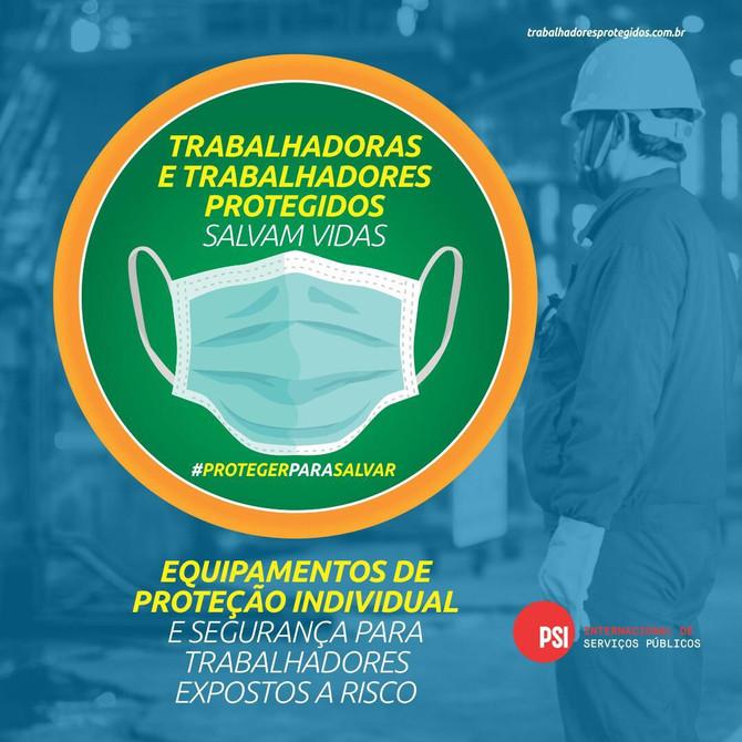 TRABALHADORAS E TRABALHADORES PROTEGIDOS SALVAM VIDAS