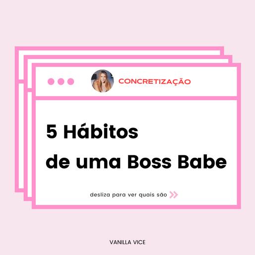 5 Hábitos de uma Boss Babe