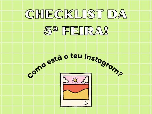 Checklist da 5ª Feira: Instagram!