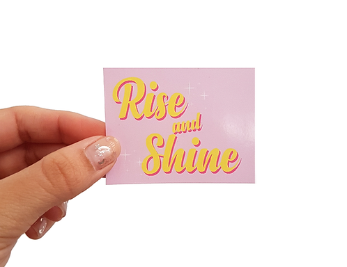 RISE AND SHINE - Autocolante