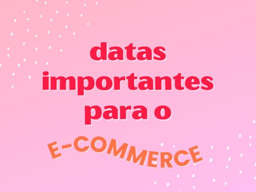 Datas importantes para o E-Commerce
