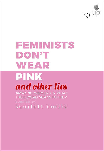 FEMINISTS DON'T WEAR PINK (and other lies) - LIVRO
