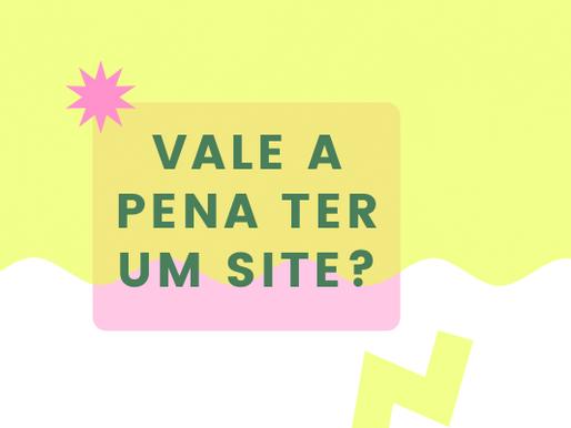Vale a pena ter um site?
