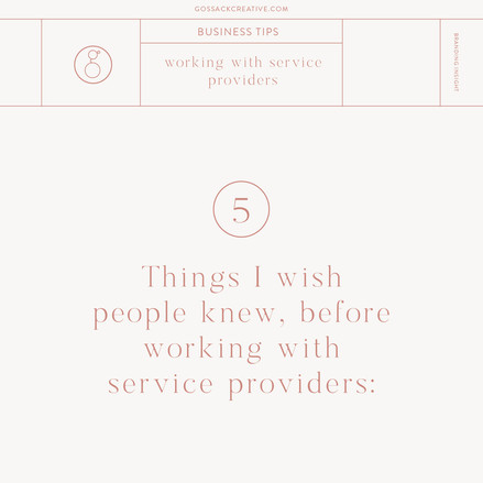 5 Things I Wish People Knew, Before Working with Service Providers.