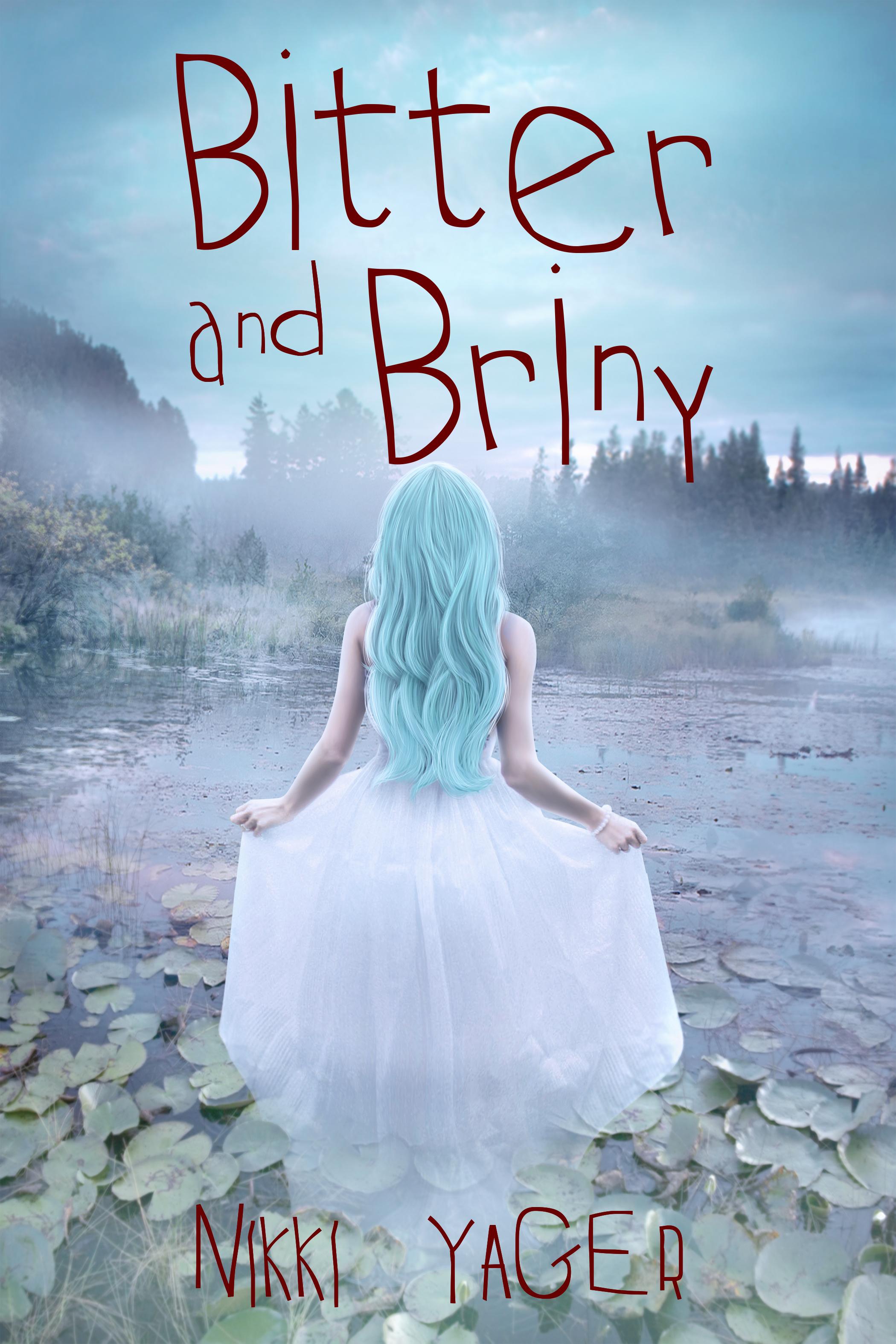 Bitter & Briny - Nikki Yager