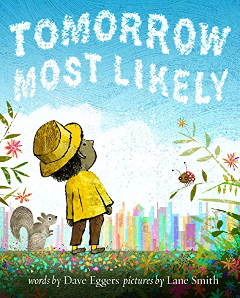Tomorrow Most Likely by Dave Eggers & Lane Smith