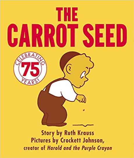 The Carrot Seed by Ruth Krauss & Crockett Johnson
