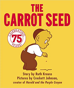 The Carrot Seed by Ruth Krauss & Crockett Johnson