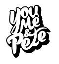 You Me & Pete