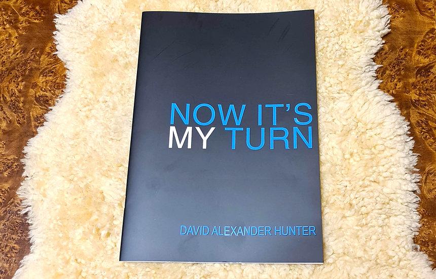 Now it's my Turn by David Alexander Hunter