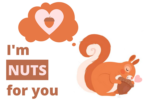 I_m nuts for you.png