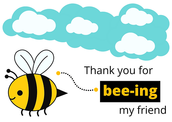 Thank you for bee-ing my friend.png