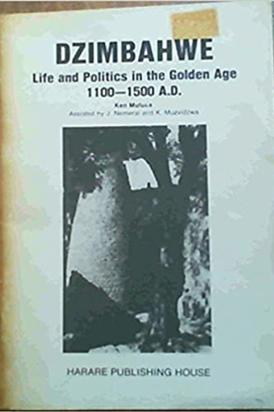 Dzimbahwe: Life and Times in the Golden Age 1100-1500 A.D.