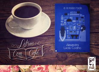 E a Noite Roda, de Alexandra Lucas Coelho