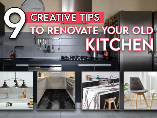 9 creative tips to renovate your old kitchen!