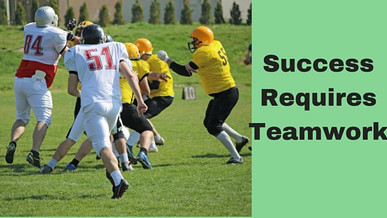 Watching this Football Season Unfold is a Good Reminder: Success Requires Teamwork!