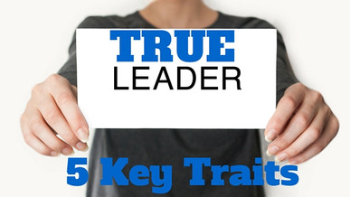 5 Traits of a True Leader