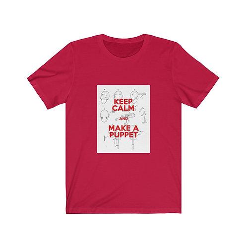 KEEP CALM MAKE A PUPPET. Head Mechanism. Unisex Jersey Short Sleeve Tee