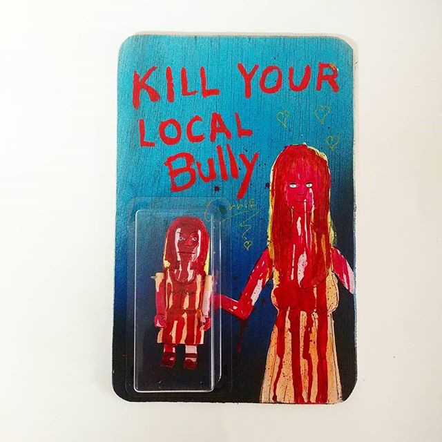 Kill your local bully ❤Carrie.