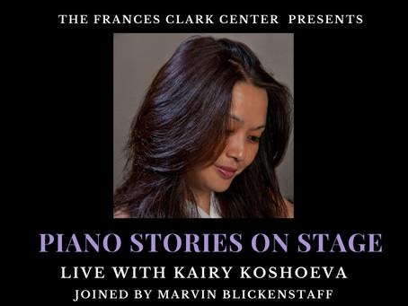 Kairy Koshoeva Performs in Piano Stories On Stage April 9th