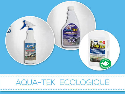 aquatek , ecologique, aluma-brite, easy clen, super enzo