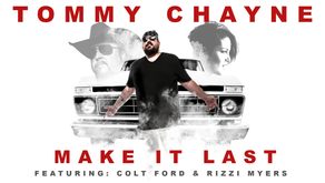 """Tommy Releases New Song """"Make It Last"""" Featuring Colt Ford and Rizzi Myers"""