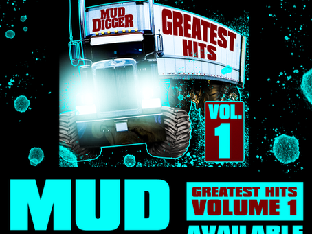Mud Digger Greatest Hits (Vol. 1) is Available Now!