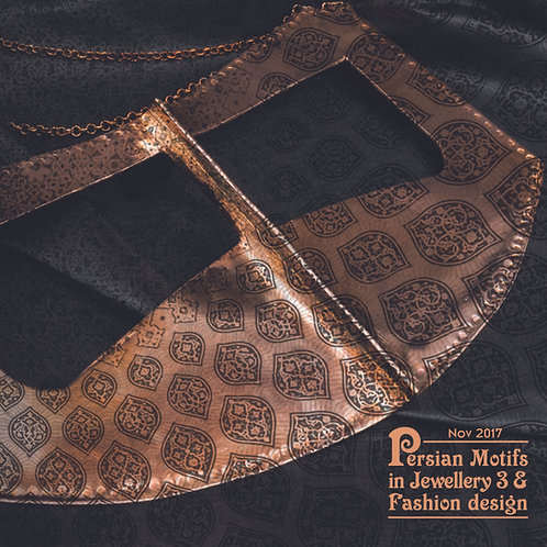 Third Exhibition of Persian Motifs in Jewellery & fashion Design