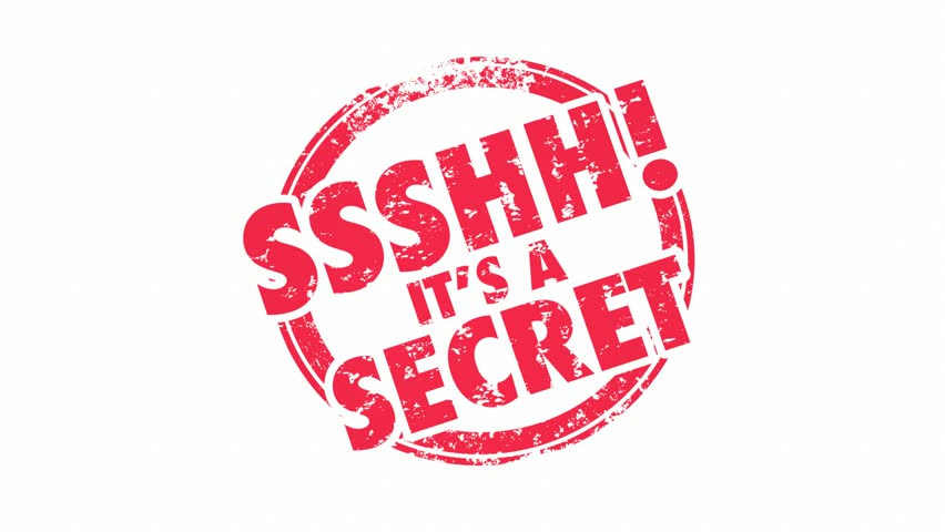 still a secret
