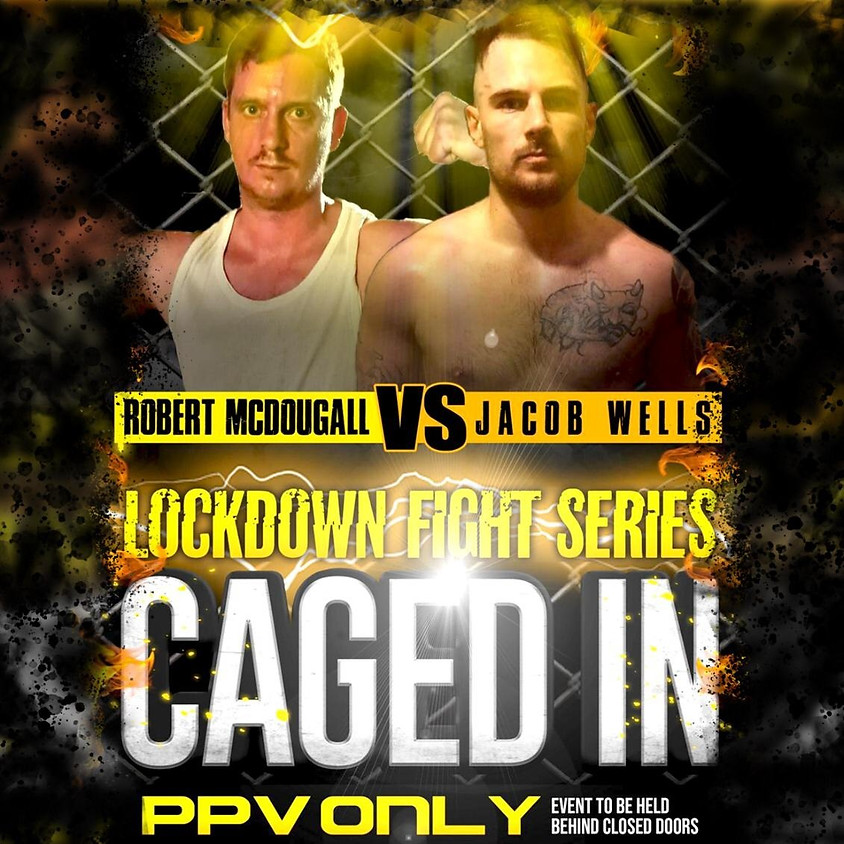 Live Screening Party: Caged In Fight Night - Jacob Wells Vs Robert McDougall