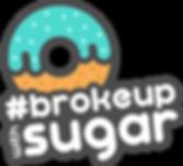 #brokeupwithsugar