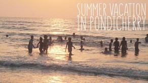 Update from Jeevan: summer vacation in Pondicherry