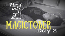 MAGICTOBER - DAY 2: Waking Up in Peace