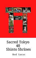 Sacred Tokyo 40 Shinto Shrines
