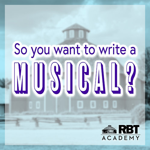 So You Want to Write a Musical?