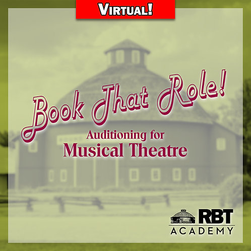 Virtual Classes: Book That Role! Auditioning for Musical Theatre