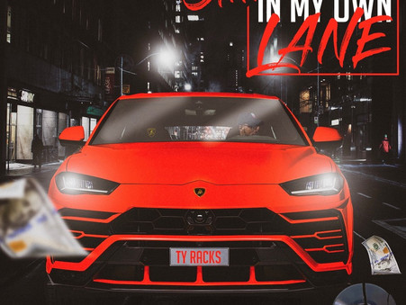 Ty Racks - Still In My Own Lane