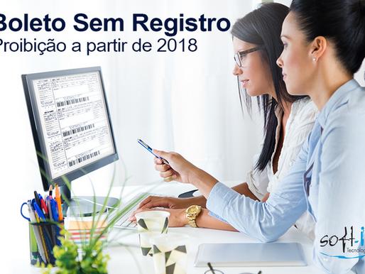 Boleto sem Registro: Proibição a partir de 2018
