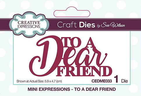 Creative Expressions Craft Die - To A Dear Friend