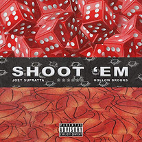 Hollow Brooks - Shoot 'Em (Feat. Joey Supratta)