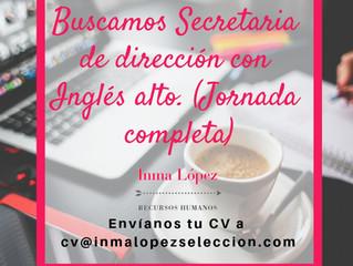 ¡BUSCAMOS SECRETARIA DE DIRECCIÓN CON INGLÉS ALTO!